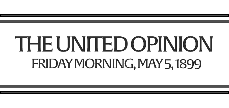 The United Opinion, Friday Morning May 5, 1899.